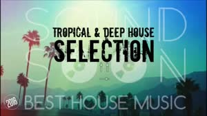 Tropical & Deep House Mix - SELECTION ۲۰۱۶/۲۰۱۷ - Canzoni da aperitivo, Chill Out Mix