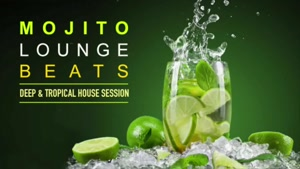 Mojito Lounge Beats ‪|‬ Deep & Tropical House Session (Continuous Mix