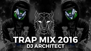 Trap Mix ۲۰۱۶ - The Best Of Trap Music Mix by DJ Architect