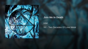 آهنگ Join Me In Death از Him