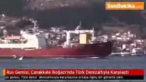 فیلم/چنگ و دندان ترکیه و روسیه در تنگه داردانل