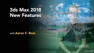 آموزش قابلیت های جدید ۳ds Max ۲۰۱۸
