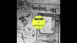 Mark Lower - Bad Boys Cry