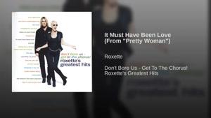آهنگ It Must Have Been Love از Roxette