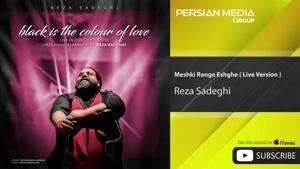 اجرای زنده آهنگ مشکی رنگه عشقه از رضا صادقی
