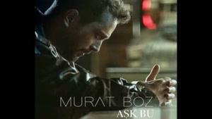 آهنگ Ask Bu با صدای Murat Boz