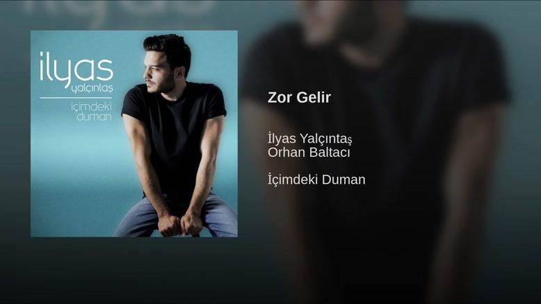 آهنگ Zor Gelir (سخته) الیاس یالچینتاش