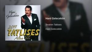 آهنگ ترکی Hani Gelecektin