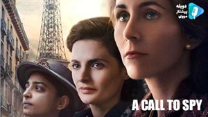 فیلم A Call to Spy - فراخوانی برای جاسوسی