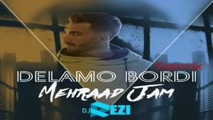 مهراد جم دلمو بردی ریمیکس دیجی رضی , DJ Rezi Remix